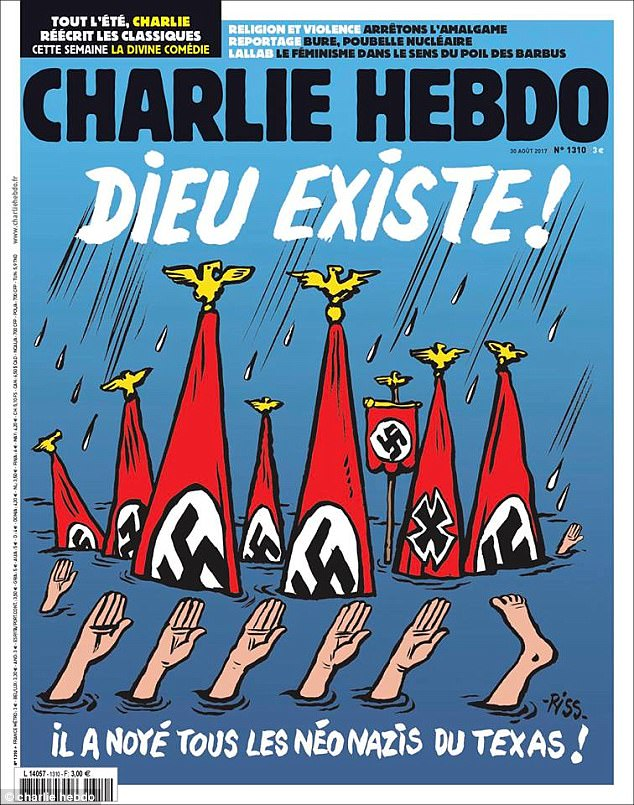 The satirical French magazine Charlie Hebdo's latest edition includes a cover depicting Texans who drowned in the flood waters of Tropical Storm Harvey as Nazis. 'God Exists! He Drowned All the Neo-Nazis of Texas,' the controversial weekly magazine writes for its cover story