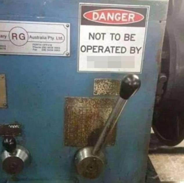 Safety first: This manufacturers did not want their machines to be operated by f******
