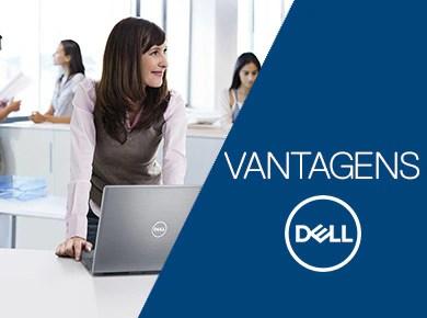 Comprando na Dell a sua empresa tem muito mais vantages