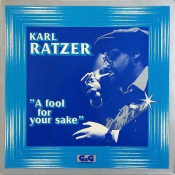 Karl Ratzer ‎– A Fool For Your Sake 80's RARE AUSTRIAN SOUL JAZZ GROOVY FUNK LP
