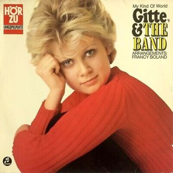 Gitte Hænning-Johansson & THE BAND – MY KIND OF WORLD Kenny Clarke Francy Boland