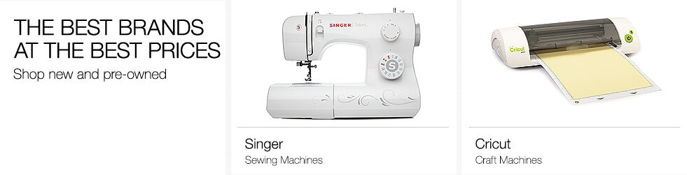 The best brands at the best prices | Shop new and pre-owned | Singer sewing machines | Cricut craft machines