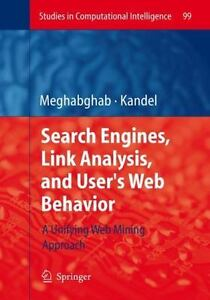 Search Engines, Link Analysis, and User's Web Behavior: A Unifying Web Mining...