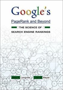 Google's PageRank and Beyond: The Science of Search Engine Rankings, Amy N. Lang
