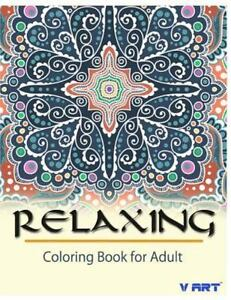 Relaxing Coloring Book for Adult: By Art, V. Suwannawat, Tanakorn