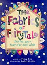 The Fabrics of Fairy Tale: Stories Spun from Far and Wide By Tanya Batt   eBay