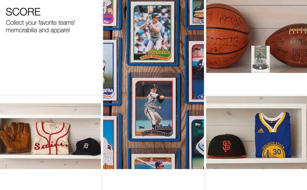 Score. Collect your favorite teams' memorabilia and apparel.