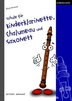 Schule für Kinderklarinette, Chalumeau und Saxonett | Birgit Hermann | deutsch