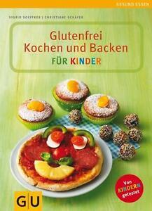 Glutenfrei Kochen und Backen für Kinder von Christiane Schäfer und Sigrid...