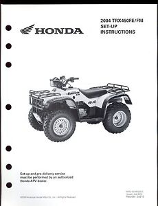 2004 HONDA TRX450FE/FM FOREMAN SET UP INSTRUCTION MANUAL