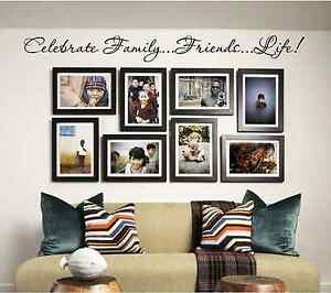 NEW Celebrate Family Friends Life Vinyl Wall Art Quote