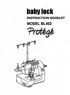 INSTRUCTION MANUAL FOR BABY LOCK SERGER PROTEGE MODEL 402