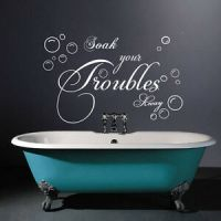 Soak Your Trouble Away Art Quote Wall Decal Decor BathRoom ...
