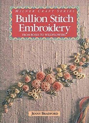 Bullion Stitch Embroidery : bullion, stitch, embroidery, Bullion, Stitch, Embroidery:, Roses, Wildflowers, (Milner, Craft, Series), 9781863510400