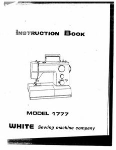 White W1777 Sewing Machine/Embroidery/Serger Owners Manual