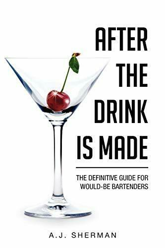 After the Drink Is Made: The Definitive Guide for Would-Be