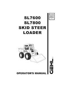 New GEHL SL7600 SL7800 Skid Steer Loader Owners Operators