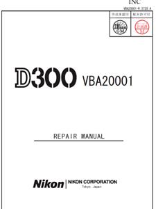 Nikon D300 Service Repair Manual and Nikon D300 Parts List