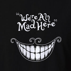 Looking Glass Falls Desktop Wallpaper Crazy T Shirt We Re All Mad Here Alice In Wonderland