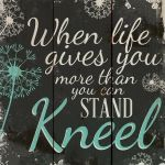 When Life Gets Too Hard To Stand Kneel 10 X 10 Wood Pallet Design Wall Art Sign For Sale Online