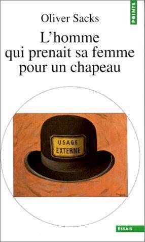 L'homme Qui Prenait Sa Femme Pour Un Chapeau : l'homme, prenait, femme, chapeau, L'homme, Prenait, Femme, Chapeau, Autres, Recits, Oliver, Sacks, Online