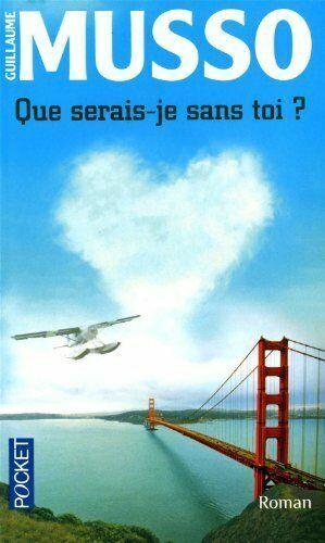 Que Serais Je Sans Toi Musso : serais, musso, Serais-je, (french, Edition), Guillaume, MUSSO, Online