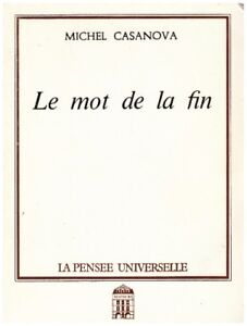 Le Mot De La Fin : CASANOVA, Michel
