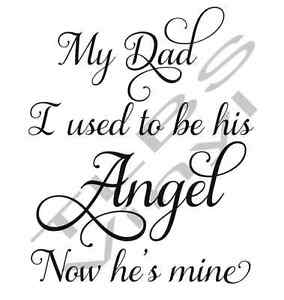 My DAD I used to be his angel Memorial Loss sympathy Vinyl