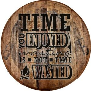 Whiskey Barrel Head Time You Enjoyed is Not Time Wasted Camping Travel Wall Art | eBay