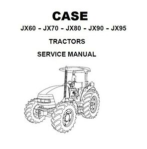 CASE JX60 JX70 JX80 JX90 JX95 Tractors Workshop Service