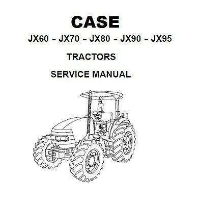 CASE JX60 JX70 JX80 JX90 JX95 Tractors Workshop Service