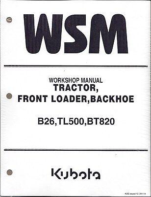 Kubota B26 TL500 BT820 Tractor Loader Backhoe Workshop