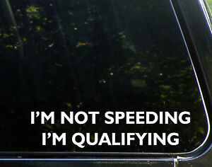 I39m Not Speeding I39m Qualifying Funny Stock Car Race Die
