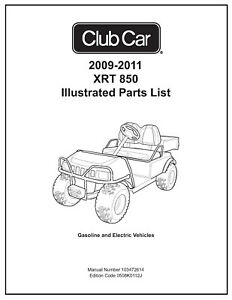 Club Car Illustrated Parts List 2009-11 Gas/Elect XRT 850