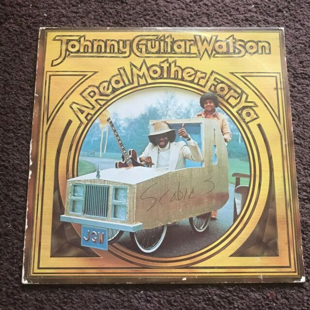 Great entertainer with humorous lyrics, and outstanding musicianship. Johnny Guitar Watson A Real Mother For Ya LP DJM Records ...