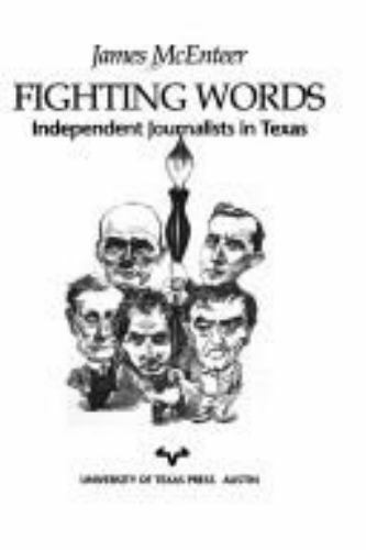 Fighting Words : Independent Journalists in Texas By James