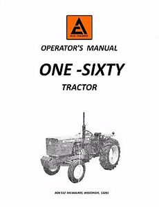 . Allis Chalmers One-Sixty Tractor Operators Manual 160 AC
