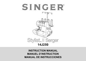Singer 14J250 Sewing Machine/Embroidery/Serger Owners