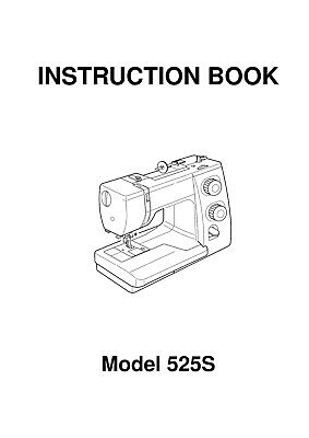 JANOME 525S SEWING MACHINE INSTRUCTION USER GUIDE MANUAL