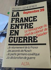 1939 La France Entre En Guerre : france, entre, guerre, GENEBRIER, Roger., Septembre, 1939., France, Entre, Guerre., Alta., 1982., Dédicace