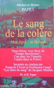 Details Sur Le Sang De La Colere Michel Bruno Papet Lyon Flic Et Voyou Les Liens Du Sang