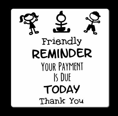 Friendly Reminder Your Payment Is Due Today childcare