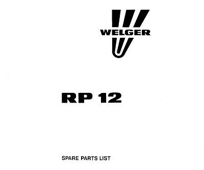 Welger RP12 Baler Parts Manual (PDF file) SPARE PARTS LIST