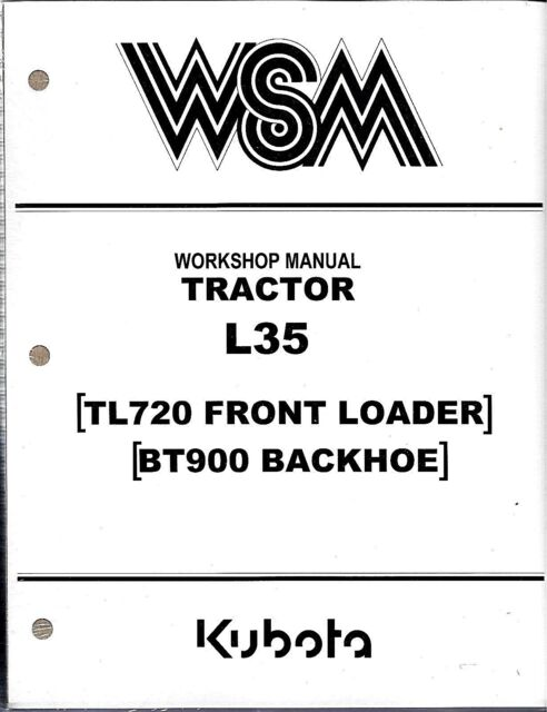 Kubota L35 Tl720 Bt900 Tractor Workshop Service Manual