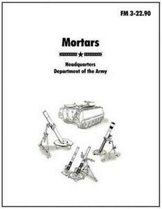 Mortars: The Official U.S. Army Field Manual FM 3-22.90 by