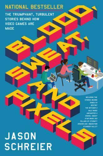 Blood Sweat And Pixels : blood, sweat, pixels, Blood,, Sweat,, Pixels, Triumphant,, Turbulent, Stories, Behind, Video, Games, Jason, Schreier, (2017,, Trade, Paperback), Online