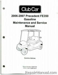 2006-2007 Club Car Precedent FE350 Gas Vehicle Service