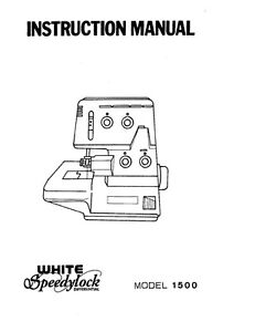 White W1500 Sewing Machine/Embroidery/Serger Owners Manual