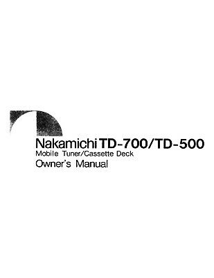 Nakamichi TD-700 TD-500 Cassette Deck Owners Instruction
