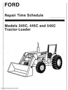 Ford 345C 445C 545C Tractor Loader Repair Labor Time